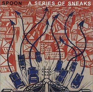 Spoon - A Series of Sneaks [US Bonus Tracks] - Zortam Music