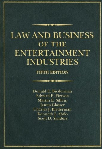 Law and Business of the Entertainment Industries, 5th Edition (Law & Business of the Entertainment Industries)