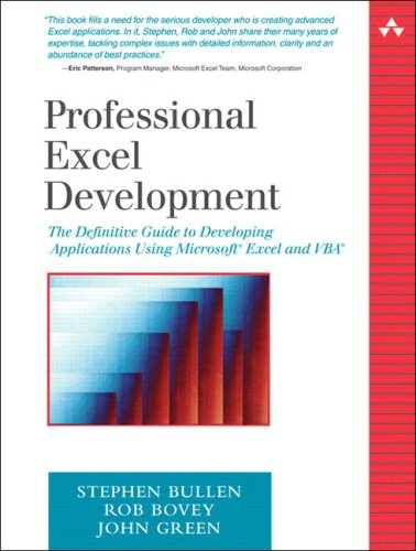 Professional Excel Development: The Definitive Guide to Developing Applications Using Microsoft(R) Excel and VBA(R) (The Addison-Wesley Microsoft Technology Series)