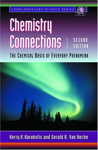 Chemistry Connections: The Chemical Basis of Everyday Phenomena, Second Edition (Complementary Science)
