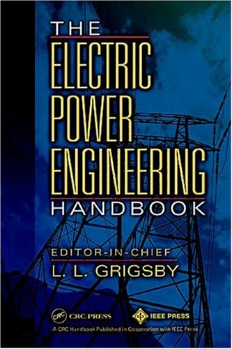 The Electric Power Engineering Handbook (Electrical Engineering Handbook)