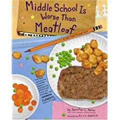 Book cover of Middle School Is Worse Than Meatloaf: A Year Told Through Stuff by Jennifer L. Holm