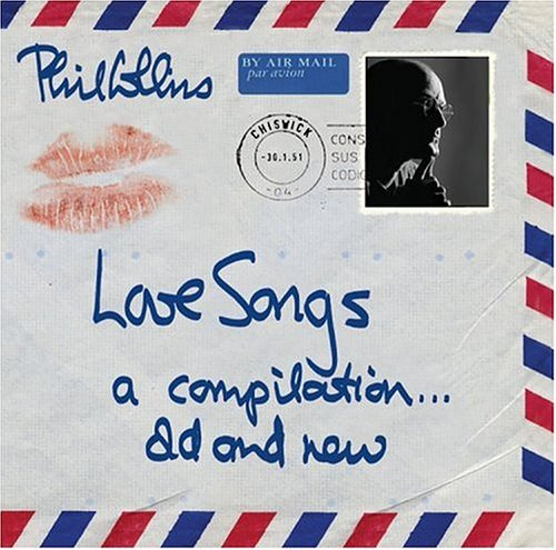 Phil Collins - Love Songs - A Compilation... Old And New - Zortam Music