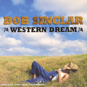 Bob Sinclair - Western Dream - Zortam Music