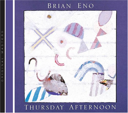 Brian Eno - Thursday Afternoon - Zortam Music