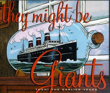 They Might Be Giants - Then: The Earlier Years (1 of 2) - Lyrics2You