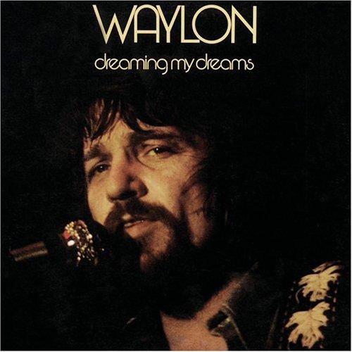 WAYLON JENNINGS - Dreaming My Dreams - Zortam Music