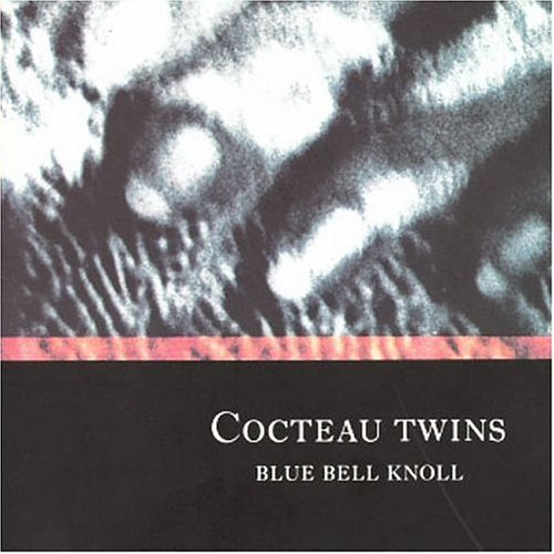Cocteau Twins - Blue bell knoll (1988) - Zortam Music