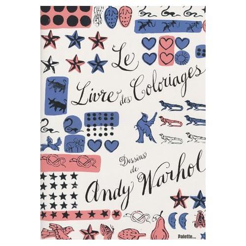 Le Livre des Coloriages : Dessins de Andy Warhol
