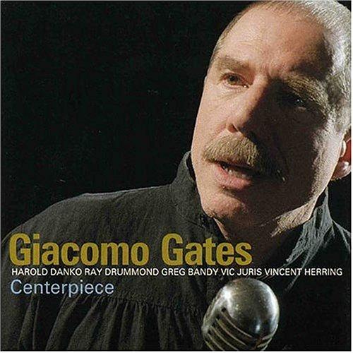 Giacomo Gates - Centerpiece - Zortam Music