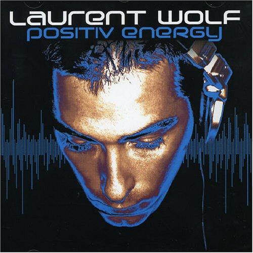 Laurent Wolf - Positiv Energy - Zortam Music