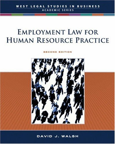 Employment Law and Human Resource Practice (West Legal Studies in Business Academic Series)