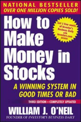 How To Make Money In Stocks: A Winning System in Good Times or Bad, 3rd Edition