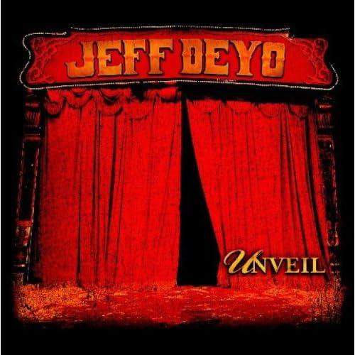 Jeff Deyo - Unveil (2007)