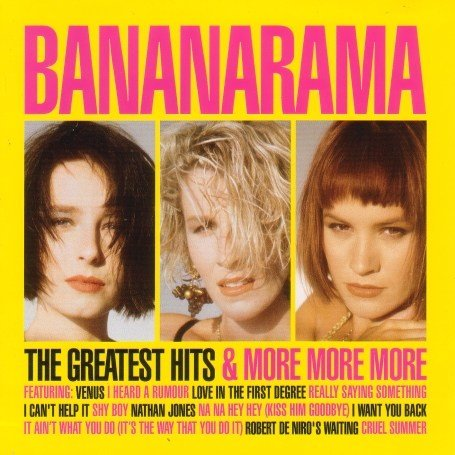 Bananarama - Greatest Hits and More More More - Zortam Music