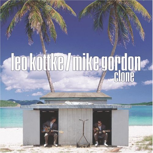 Leo Kottke & Mike Gordon - Clone - Zortam Music