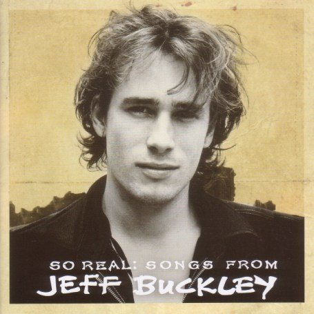 Jeff Buckley - So Real: Songs from Jeff Buckley - Zortam Music