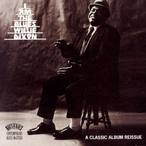 Willie Dixon - I Am The Blues - Zortam Music