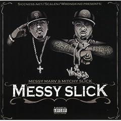 Messy Marv & Mitchy Slick - Messy Slick (2007)