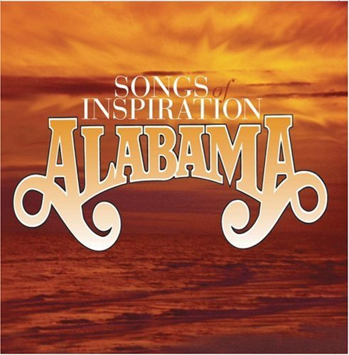 ALABAMA - Songs Of Inspiration - Lyrics2You