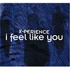 X-Perience – I Feel Like You MCD (german)