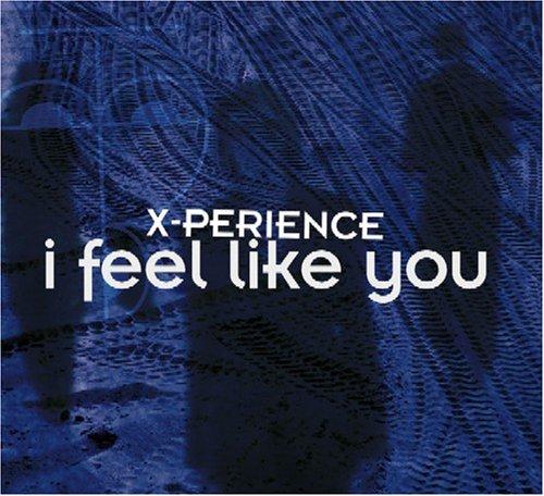 X-Perience - I Feel Like You - Zortam Music