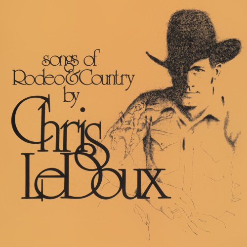 Chris Ledoux - Songs Of Rodeo & Country / Life As A Rodeo Man - Zortam Music