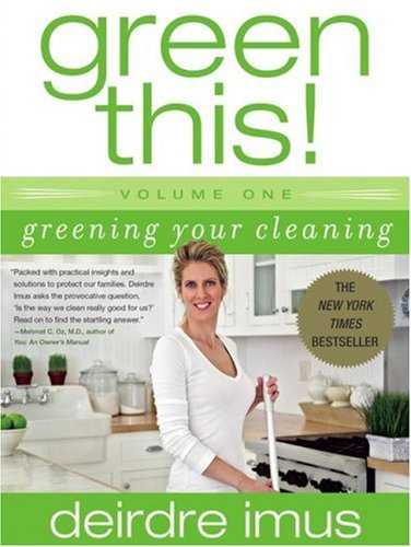 Green This! Volume 1: Greening Your Cleaning (Green This!)