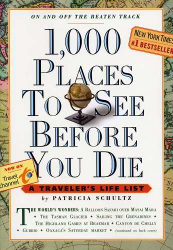 1,000 Places to See Before You Die: A Traveler