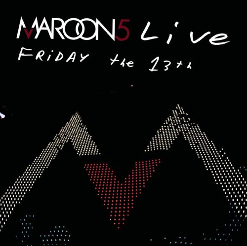 Maroon 5 - Live - Friday The 13th (Cd) - Zortam Music