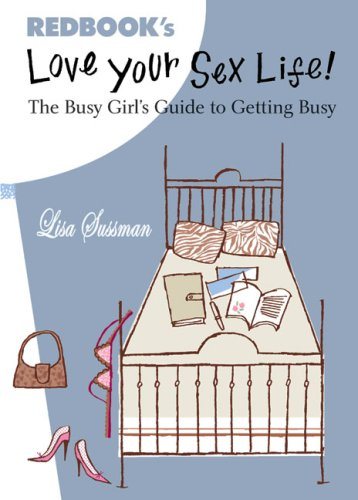 Love Your Sex Life!: The Busy Girl