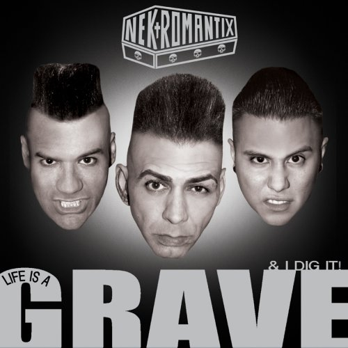 Nekromantix - Life Is a Grave & I Dig It! - Zortam Music
