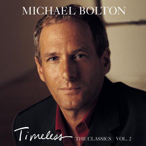 Michael Bolton - Timeless  The Classics, Vol. - Zortam Music