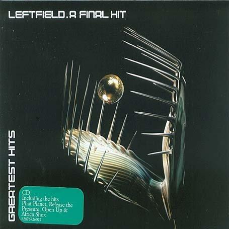 Leftfield - A Final Hit: Greatest Hits - Zortam Music