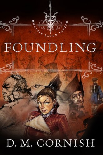 Foundling: Book One (Monster Blood Tattoo) by D.M. Cornish