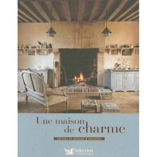 Une maison de charme : Secrets et astuces d