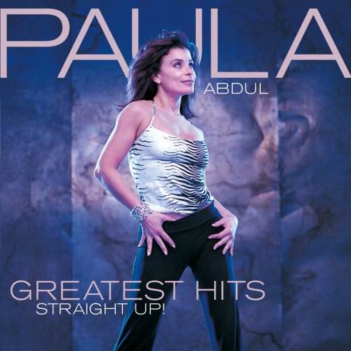 Paula Abdul - Greatest Hits: Straight Up! - Zortam Music