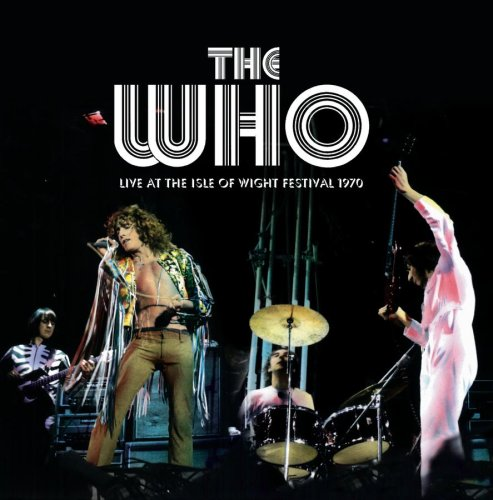 The Who - Live At The Isle Of Wight Festival 1970 (Disc 2) - Zortam Music