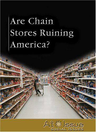 At Issue Series - Are Chain Stores Ruining America?  (At Issue Series)
