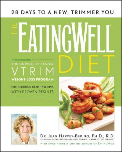The EatingWell Diet: Introducing the VTrim Weight-Loss Program (EatingWell)