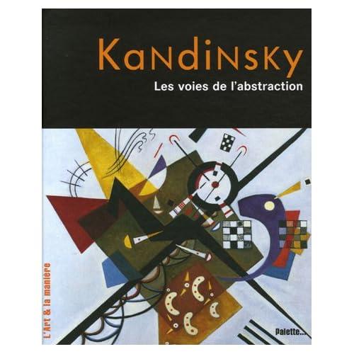 Kandinsky : Les voies de l