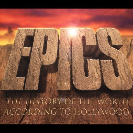 James Horner - Epics: The History of the World According to Hollywood - Zortam Music