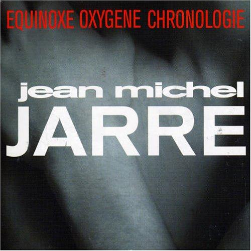 Jean Michel Jarre - Oxygene/Equinoxe/Chronologie - Zortam Music