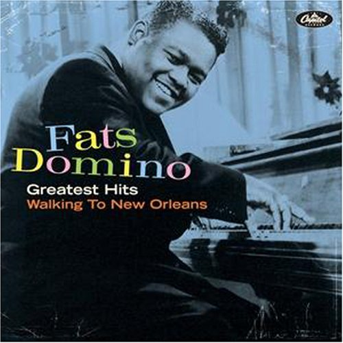 Fats Domino - Greatest Hits: Walking To New Orleans - Zortam Music