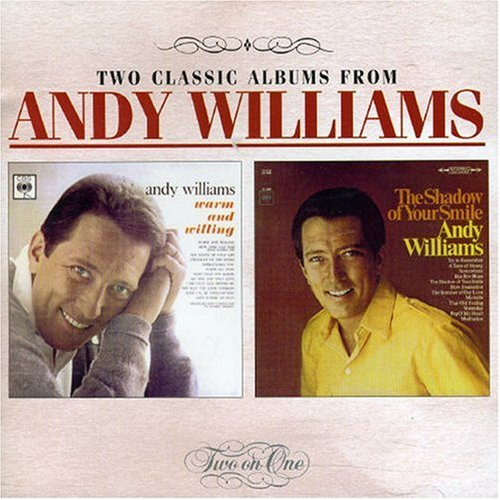 Andy Williams - Warm and Willing/Shadow of Your Smile - Zortam Music
