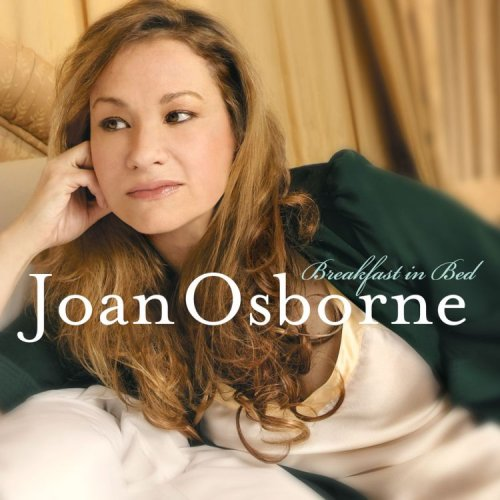 Joan Osborne - Breakfast In Bed - Zortam Music