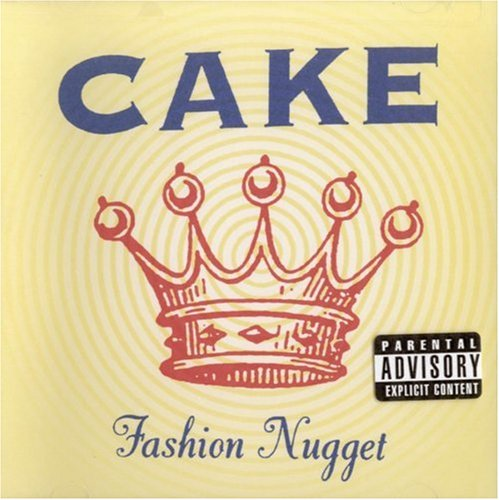 Cake - Fashion Nugget (Edited) - Zortam Music