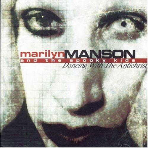 Marilyn Manson - Dancing With The Antichrist - Zortam Music