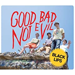 Black Lips-Good Bad Not Evil