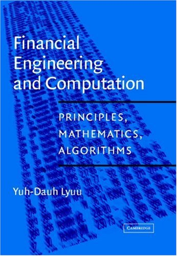 Financial Engineering and Computation: Principles, Mathematics, and Algorithms